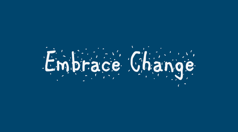 4 Tried and True Methods for Embracing Change